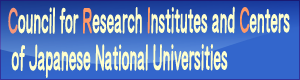 Council for Research Institutes and Centers of Japanese National Universities.